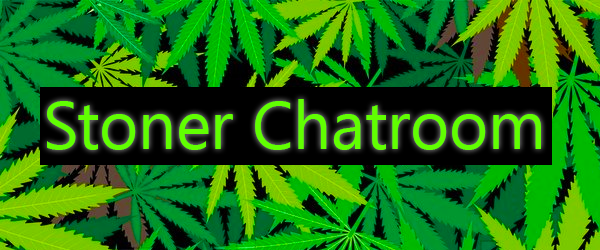 stoner chatroom